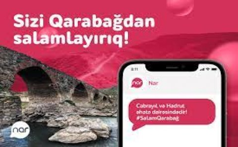 """""""Nar""""şəbəkəsi Hadrutda və Cəbrayılda!"""